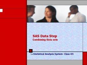 SAS Data Step Combining Data sets Statistical Analysis