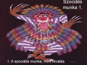 Szocilis munka 1 I A szocilis munka mint
