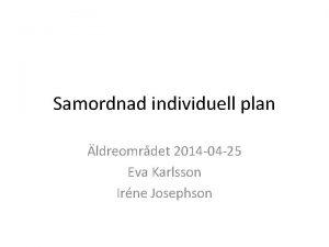 Samordnad individuell plan ldreomrdet 2014 04 25 Eva