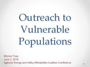 Outreach to Vulnerable Populations Tribal Track Monica Toya