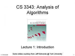 CS 3343 Analysis of Algorithms Lecture 1 Introduction