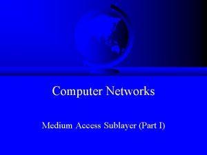 Computer Networks Medium Access Sublayer Part I Topics