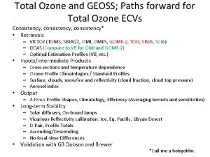 Total Ozone and GEOSS Paths forward for Total