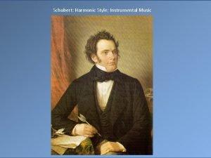 Schubert Harmonic Style Instrumental Music The German Lied