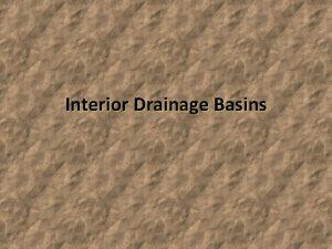 Interior Drainage Basins World Drainage Basins Drainage basins