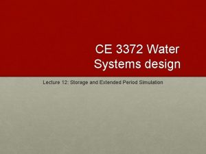 CE 3372 Water Systems design Lecture 12 Storage