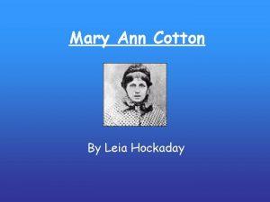 Mary Ann Cotton By Leia Hockaday Mary Ann