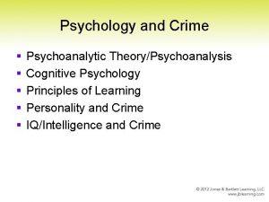 Psychology and Crime Psychoanalytic TheoryPsychoanalysis Cognitive Psychology Principles