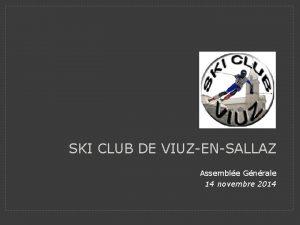 SKI CLUB DE VIUZENSALLAZ Assemble Gnrale 14 novembre