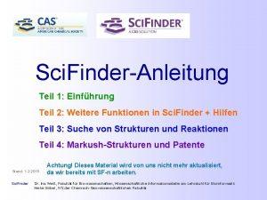 Sci FinderAnleitung Teil 1 Einfhrung Teil 2 Weitere