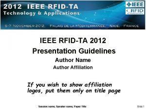 IEEE RFIDTA 2012 Presentation Guidelines Author Name Author