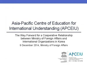 AsiaPacific Centre of Education for International Understanding APCEIU
