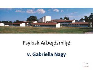 Psykisk Arbejdsmilj v Gabriella Nagy Trivsel og psykisk