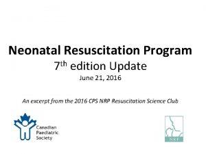 Neonatal Resuscitation Program th 7 edition Update June