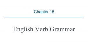 Chapter 15 English Verb Grammar English Grammar Verb