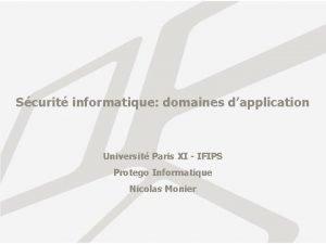 Scurit informatique domaines dapplication Universit Paris XI IFIPS