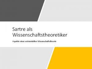 Sartre als Wissenschaftstheoretiker Aspekte einer existentiellen Wissenschaftstheorie Sartre