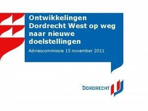 Ontwikkelingen Dordrecht West op weg naar nieuwe doelstellingen