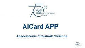 AICard APP Associazione Industriali Cremona UNO SGUARDO AL