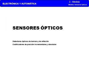 ELECTRNICA Y AUTOMTICA SENSORES PTICOS Detectores pticos de