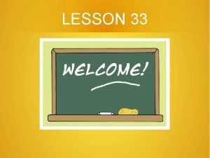 LESSON 33 Revision lesson 32 Forma be going