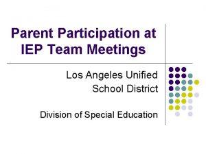Parent Participation at IEP Team Meetings Los Angeles