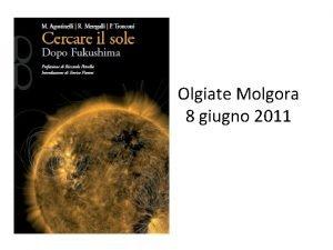 Olgiate Molgora 8 giugno 2011 Lenergia vita o