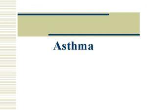 Asthma Asthma Definition w Reactive airway disease w
