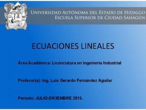 ECUACIONES LINEALES rea Acadmica Licenciatura en Ingeniera Industrial