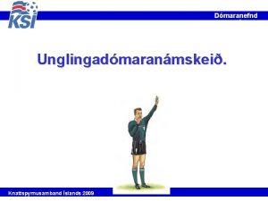 Dmaranefnd KS 2002 Unglingadmaranmskei 1 Knattspyrnusamband slands 2009