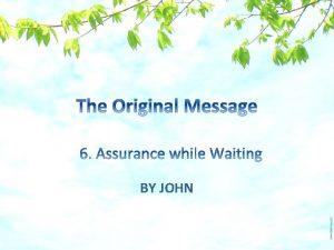 BY JOHN The last Apostle John 1 John