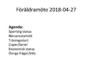Frldramte 2018 04 27 Agenda Sportslig status Nrvarostatistik
