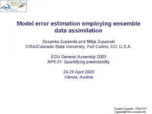 Model error estimation employing ensemble data assimilation Dusanka