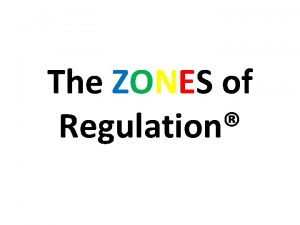 The ZONES of Regulation What are The ZONES