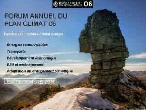 FORUM ANNUEL DU PLAN CLIMAT 06 Remise des
