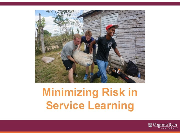 Minimizing Risk in Service Learning Minimizing Risk in