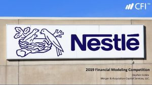 2019 Financial Modeling Competition Stephen Scales Merger Acquisition