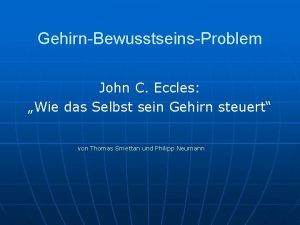 GehirnBewusstseinsProblem John C Eccles Wie das Selbst sein