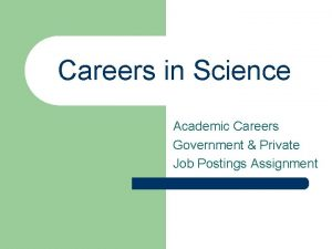 Careers in Science Academic Careers Government Private Job