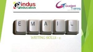 WRITING SKILLS 2 Sample No 4 Write an