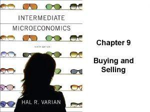 Chapter 9 Buying and Selling Buying and Selling
