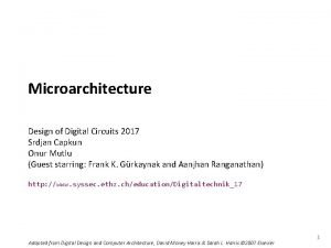 Carnegie Mellon Microarchitecture Design of Digital Circuits 2017