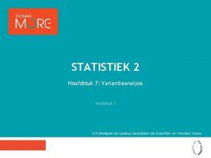 STATISTIEK 2 Hoofdstuk 7 Variantieanalyse hoofdstuk 7 type