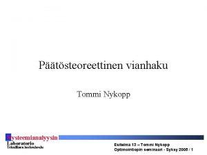Ptsteoreettinen vianhaku Tommi Nykopp S ysteemianalyysin Laboratorio Teknillinen