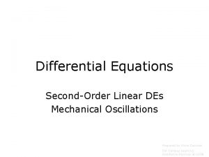 Differential Equations SecondOrder Linear DEs Mechanical Oscillations Prepared