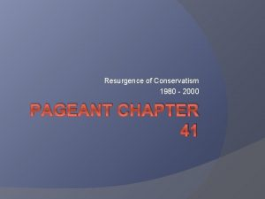 Resurgence of Conservatism 1980 2000 PAGEANT CHAPTER 41