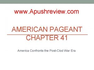 www Apushreview com AMERICAN PAGEANT CHAPTER 41 America