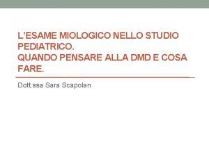 LESAME MIOLOGICO NELLO STUDIO PEDIATRICO QUANDO PENSARE ALLA