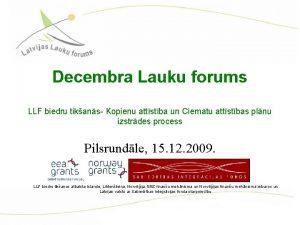 Decembra Lauku forums LLF biedru tikans Kopienu attstba