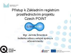 Pstup k Zkladnm registrm prostednictvm projektu Czech POINT